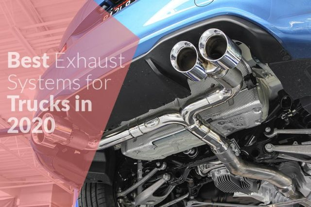 Best Exhaust Systems for Trucks in 2020