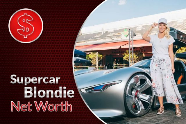 Supercar Blondie Net Worth 2021 – Biography, Wiki, Career & Facts